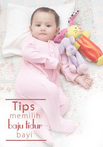 Tips Memilih Baju Tidur Bayi :: How to choose the best babies pyjamas ::baby pajamas ::