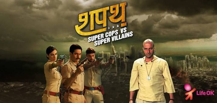 31 best images about Shapath- Supercops vs Supervillains ... Hum Ne Li Hai Shapath Super Cops Vs Super Villains