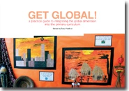 Get Global! a practical guide to integrating the global dimension into the primary curriculum