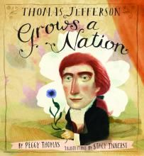 Thomas Jefferson Grows a Nation   Boyds Mills Press - Publisher of Children's Books