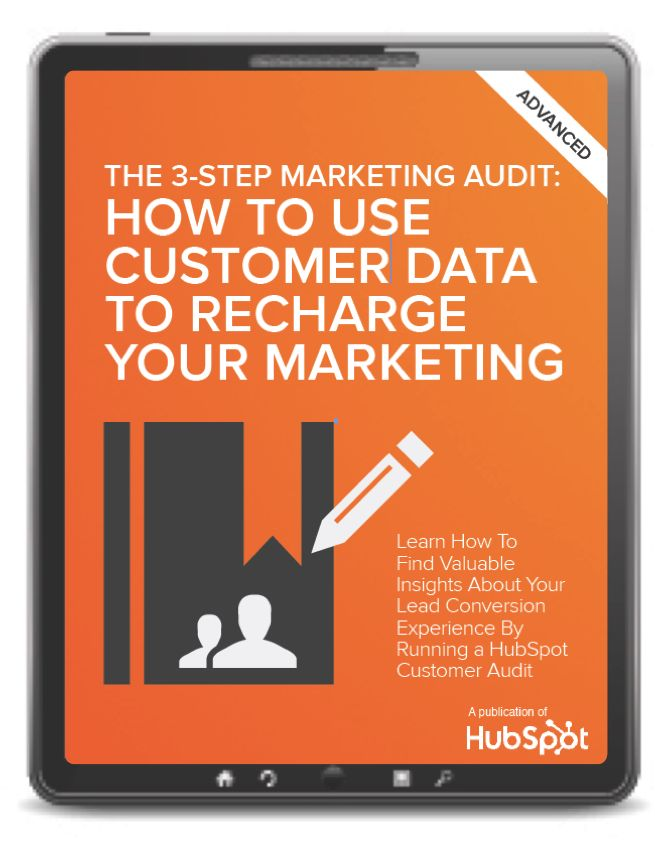 The 3-Step Marketing Audit: How to Use Customer Data to Recharge Your Marketing