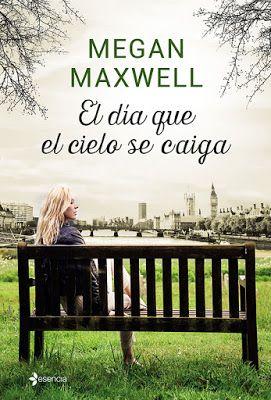 El dia que el cielo se caiga Megan Maxwell