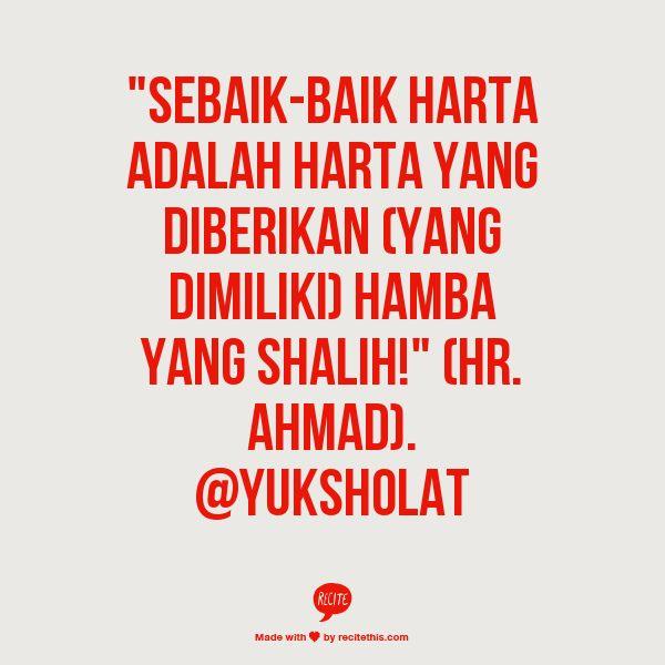 """""""Sebaik-baik harta adalah harta yang diberikan (yang dimiliki) hamba yang shalih!"""" (HR. Ahmad). @yuksholat"""