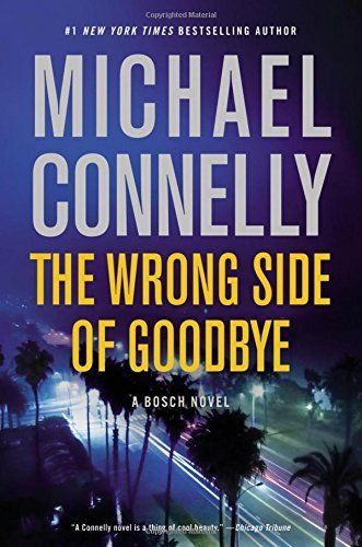 Private investigator Harry Bosch is back in Michael Connelly's latest book THE WRONG SIDE OF GOODBYE.