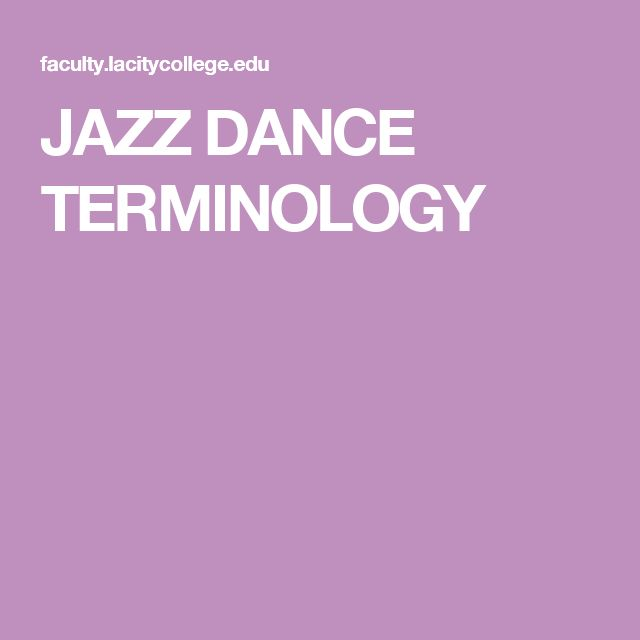 JAZZ DANCE TERMINOLOGY