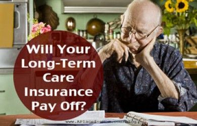 Will Your Long-Term Care Insurance Pay Off