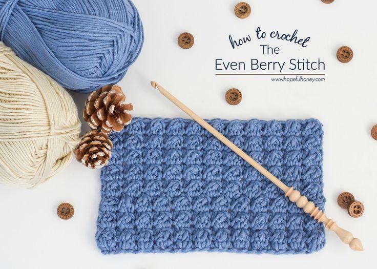 Hopeful Honey | Craft, Crochet, Create: How To: Crochet The Even Berry Stitch - Easy Tutor...