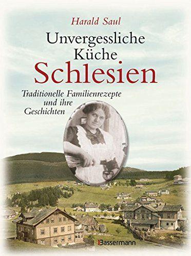 Unvergessliche Küche Schlesien: Traditionelle Familienrezepte | Schlesien Rezepte | Ahnenforschung || Silesia | genealogy