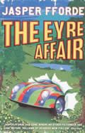 The Eyre Affair (Thursday Next Series #1) by Jasper Fforde:  The Eyre Affair is Jasper Fforde's first novel, and the debut of a fresh and delightfully original new voice. There is another 1985, somewhere in the could-have-been, where the Crimean war still rages, dodos are regenerated in home-cloning kits and everyone is deeply disappointed...