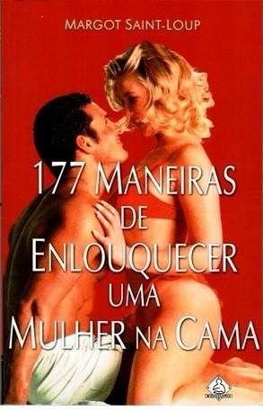 177 Maneiras De Enlouquecer Uma Mulher - Livro Virtual - R$ 11,69