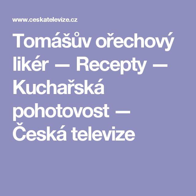 Tomášův ořechový likér — Recepty — Kuchařská pohotovost — Česká televize