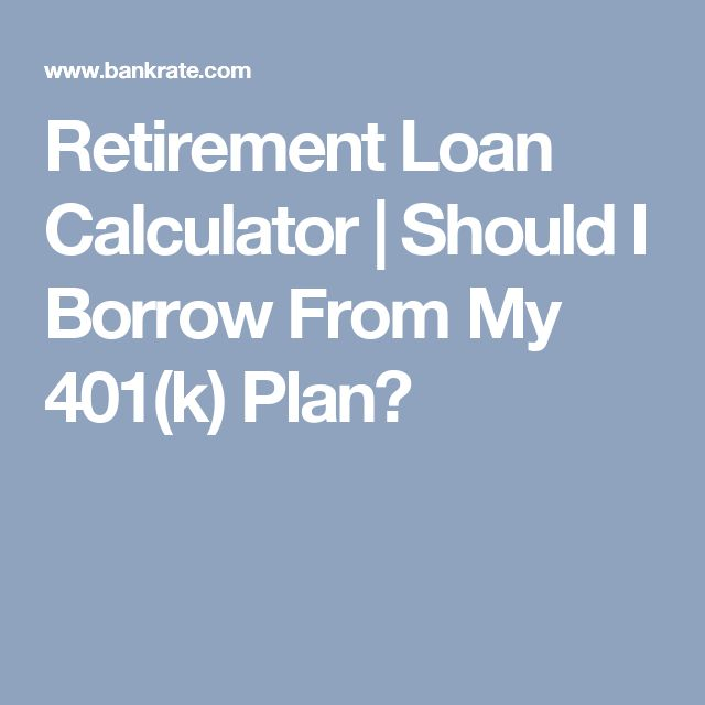 Retirement Loan Calculator | Should I Borrow From My 401(k) Plan?