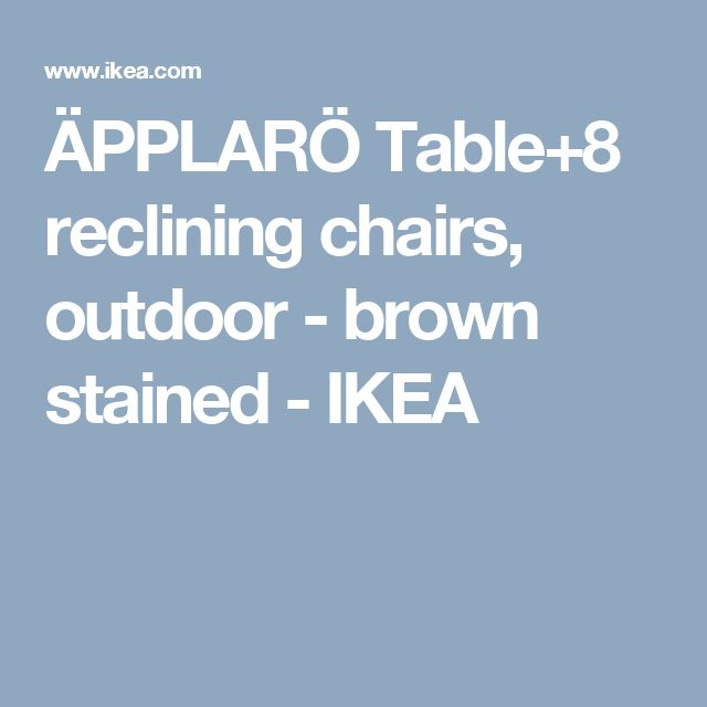 ÄPPLARÖ Table+8 reclining chairs, outdoor - brown stained  - IKEA