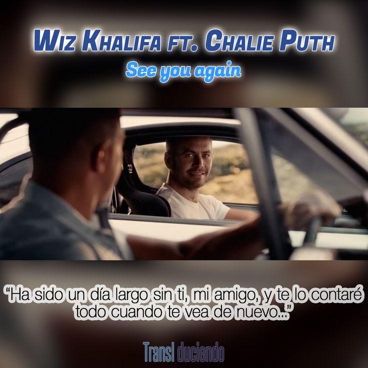 Canción traducida: #WizKhalifa ft. #CharliePuth - #SeeYouAgain   #FF7 #FastAndFurious #RapidosYFuriosos #FastAndFurious7 #RapidosYFuriosos7 Encuéntrala completa en: http://transl-duciendo.blogspot.com.au/2015/04/wiz-khalifa-ft-charlie-puth-see-you.html