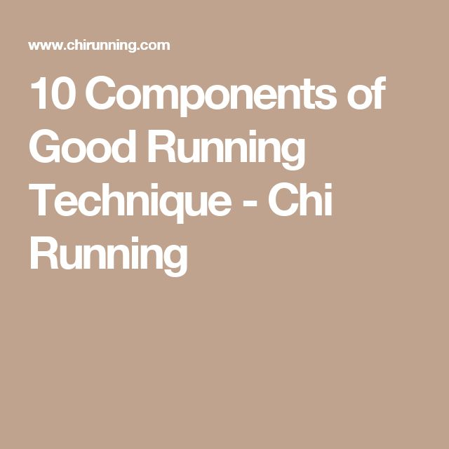 10 Components of Good Running Technique - Chi Running