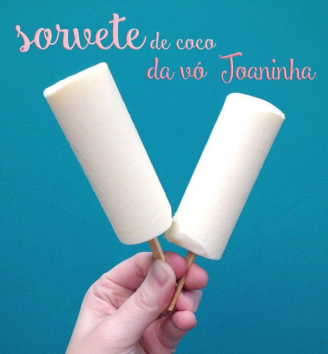 Receitas de família - O melhor sorvete de coco do mundo | prendadaeavo
