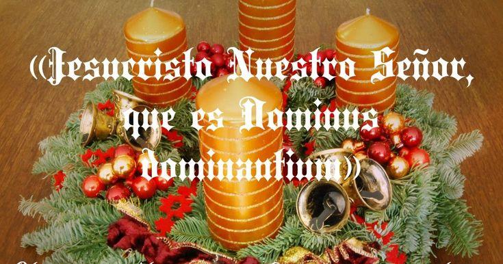 PARA EL PRIMER DÍA DE ADVIENTO - 2016   Este año 2016, comienza el Domingo, 27 de Noviembre. Este día,  enciende una vela en tu hogar, ú...