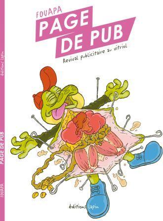Page de pub, le tour en 82 méchantes illustrations de la pub de notre enfance. Un livre poche des éditions lapin.