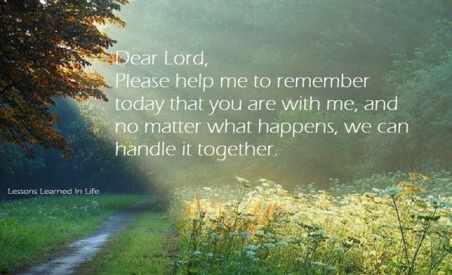 Lessons Learned in Life | Dear Lord, Please help me to remember