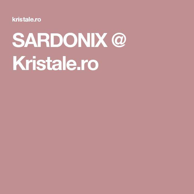 SARDONIX @ Kristale.ro