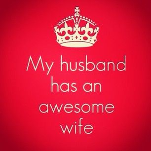 My husband has an awesome wife!!! Hahaha or so I would like to think.