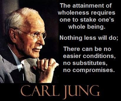 The attainment of wholeness requires one to stake one's whole being. ~ Carl Jung