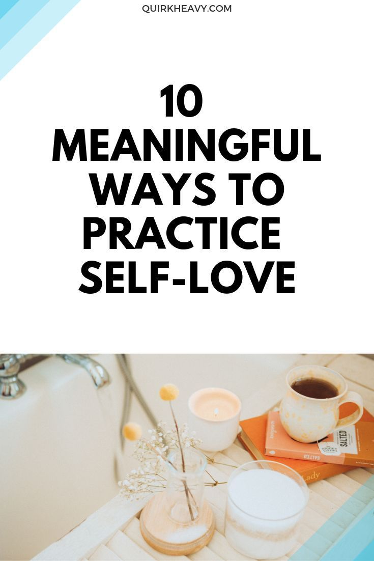 What is self-love? How to practice it? 10 solid ways of practicing self-love – Emotional Health & Balance