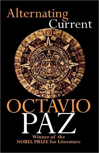 Octavio Paz // Alternating Current