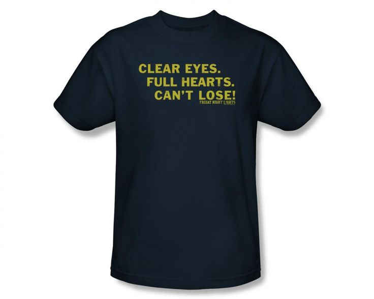 """Officially licensed Mens Friday Night Lights Clear Eyes Tee Shirt with the famous line from Coach Taylor's locker room speech """"Clear Eyes, Full Hearts, Can't Lose. Navy Blue. These tee is also availab"""