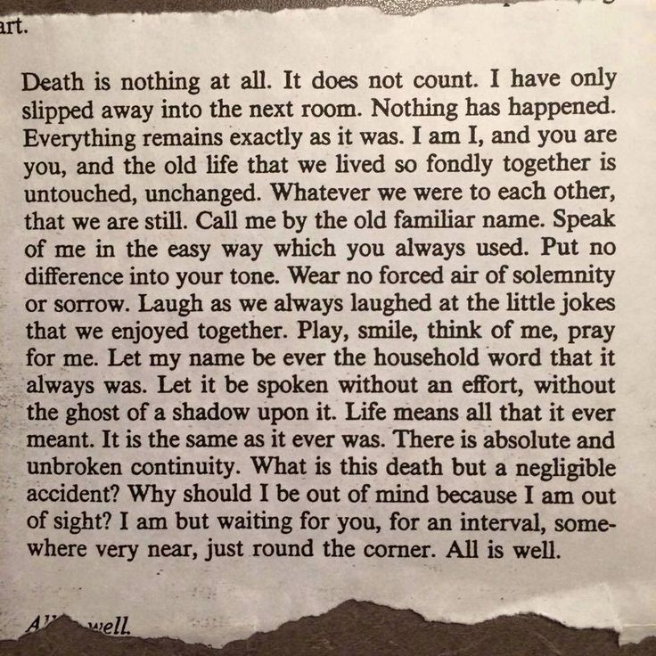 Beautiful. Written by Henry Scott Holland (Jan 24 1847-Mar 17 1918) Regius Professor of Divinity at Oxford University.