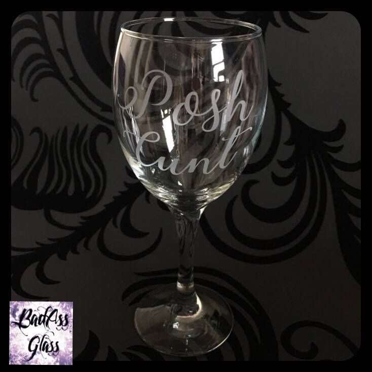 Naughty Word Wine Glass 'Posh Cunt' Hand Engraved Rude Gift For Any Adult With A Sense Of Humour! by BadAssGlassUK on Etsy https://www.etsy.com/uk/listing/516591328/naughty-word-wine-glass-posh-cunt-hand
