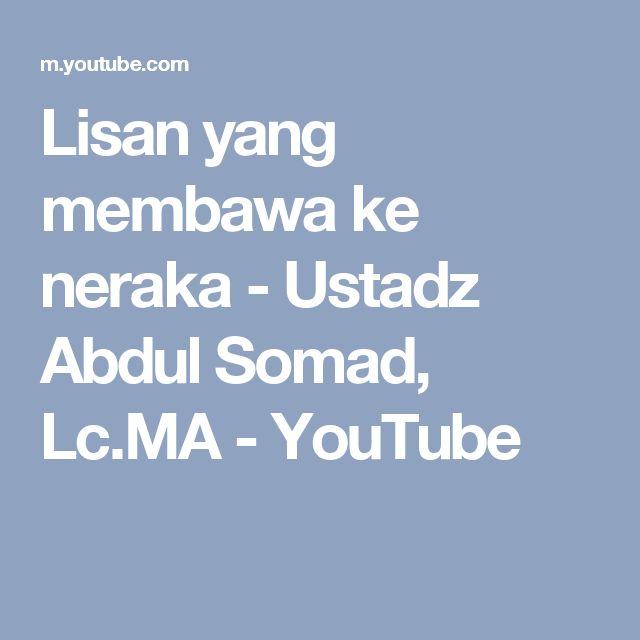 Lisan yang membawa ke neraka - Ustadz Abdul Somad, Lc.MA - YouTube
