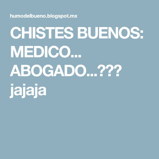 CHISTES BUENOS: MEDICO... ABOGADO...??? jajaja
