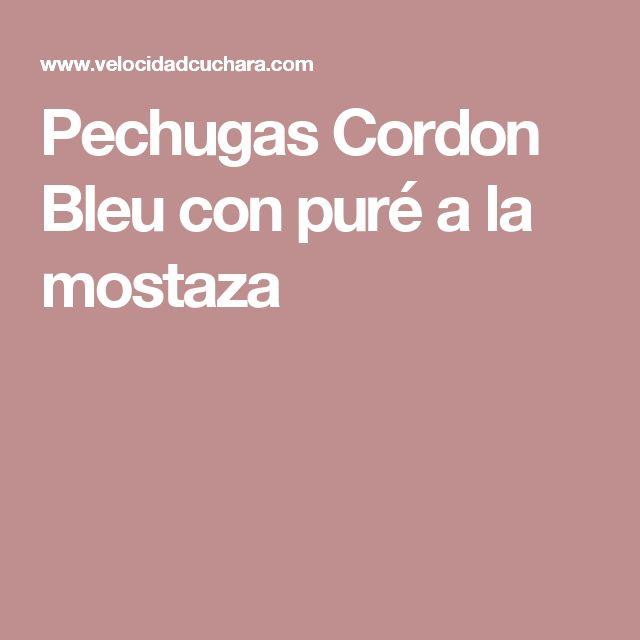 Pechugas Cordon Bleu con puré a la mostaza