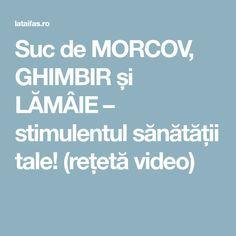 Suc de MORCOV, GHIMBIR și LĂMÂIE – stimulentul sănătății tale! (rețetă video)
