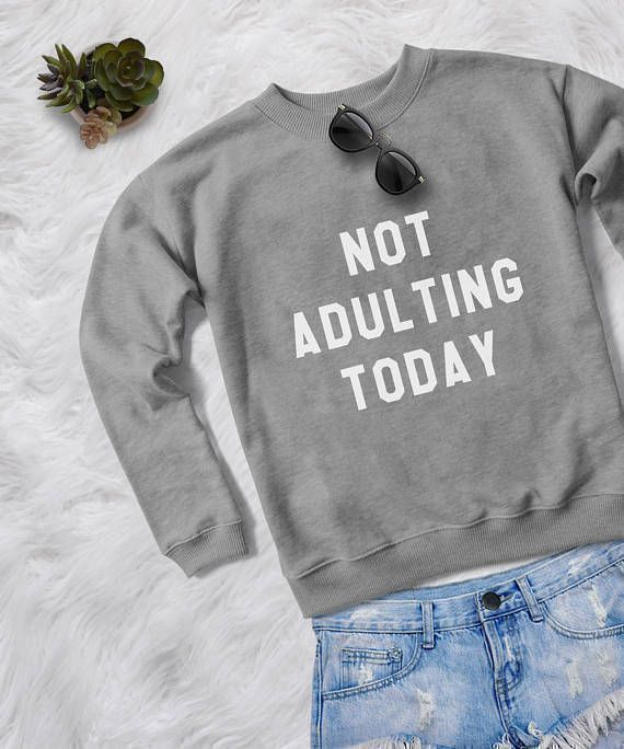 Not adulting today sweatshirt crewneck sweater unisex graphic print fall fashion women teenage girls gift ideas ►Measurement ►Size S - Bust 40 inches or 96 cm - Length 26 inches (from shoulder to bottom) ►Size M - Bust 42 inches or 101 cm - Length 27 inches (from shoulder to bottom) ►Size #sweaterfall