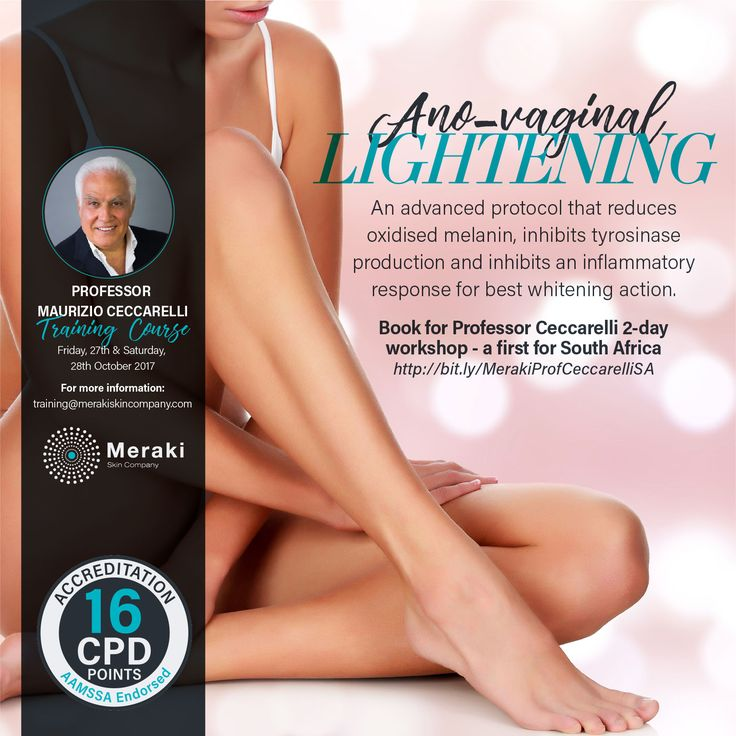 Ano-vaginal bleaching An advanced protocol that reduces oxidised melanin, inhibits tyrosinase production and inhibits an inflammatory response for best whitening action. Book for Professor Ceccarelli 2-day workshop - a first for South Africahttp://us16.campaign-archive2.com?e=[UNIQID]&u=4a15295b3d839d11868cb4f48&id=fbab0131b5 @ProfCeccarelli #CindyHancock #Training #Aesthetics