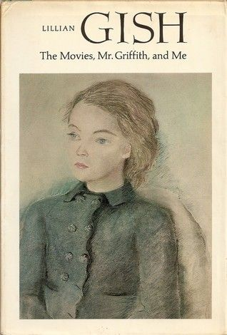 Lillian Gish magazine cover | The Movies, Mr. Griffith, And Me by Lillian Gish — Reviews ...