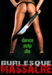 Burlesque Massacre 2011 Hollywood Movie Watch Online Full DVD Movie