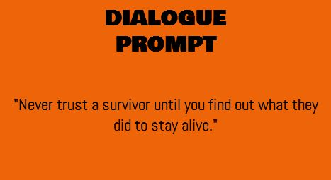 I don't trust survivors. Not until I find out what they did to stay alive. Said to Crimson about Hope. Said by the girl who ends up in the same group as her after the kidnapping. Neither of them trust Hope. The girls in the other group do. So does Harmony. This is the division between them.