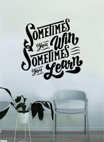 sometimes you win sometimes you learn v2 quote beautiful design rh pinterest com
