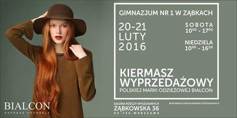 Serdecznie zapraszamy na kiermasz wyprzedażowy markowej odzieży damskiej, który odbędzie się 20 i 21 lutego 2016r. w Publicznym Gimnazjum nr 1 w Ząbkach (ul. Harcerska 9).  Przez dwa dni będziecie mieli okazję kupić w super promocyjnych cenach odzież polskiej marki BIALCON i RABARBAR. Do zobaczenia!