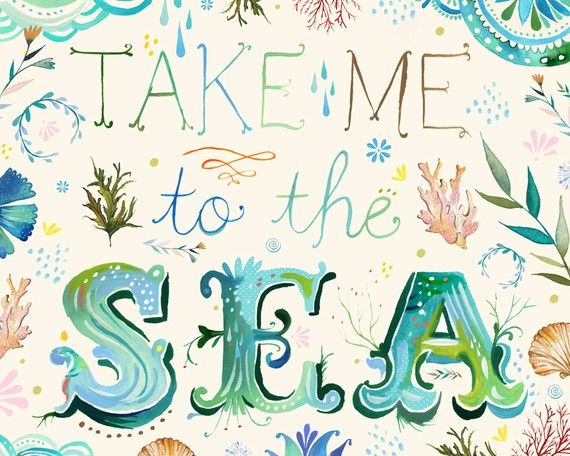 take me to the sea via thewheatfield shop by Katie Daisy #coastalliving: At The Beaches, Wall Art, Sea Art, Summer Picnics, The Ocean, Hands Letters, Ocean Art, Beaches Houses, The Sea