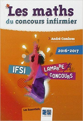 Les maths du concours infirmier 2016-2017 - € 10. Consultez les commentaires sur Amazon sur ce lien: http://www.amazon.fr/gp/product/2757308122/ref=as_li_tl?ie=UTF8&camp=1642&creative=19458&creativeASIN=2757308122&linkCode=as2&tag=territoireinf-21