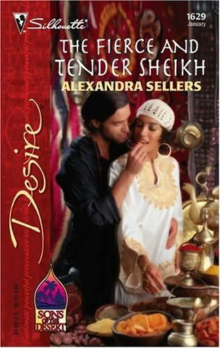 book cover of     The Fierce and Tender Sheikh      (Sons of the Desert, book 10)    by    Alexandra Sellers