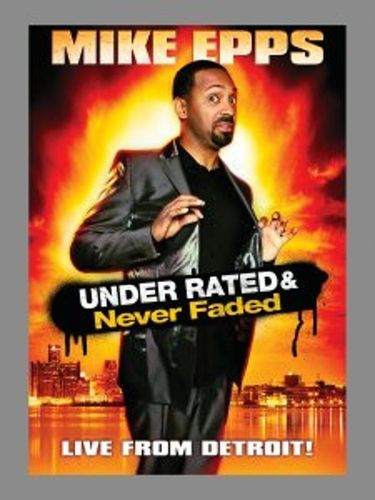 Mike Epps: Under Rated & Never Faded - Live from Detroit! [DVD] [2009]