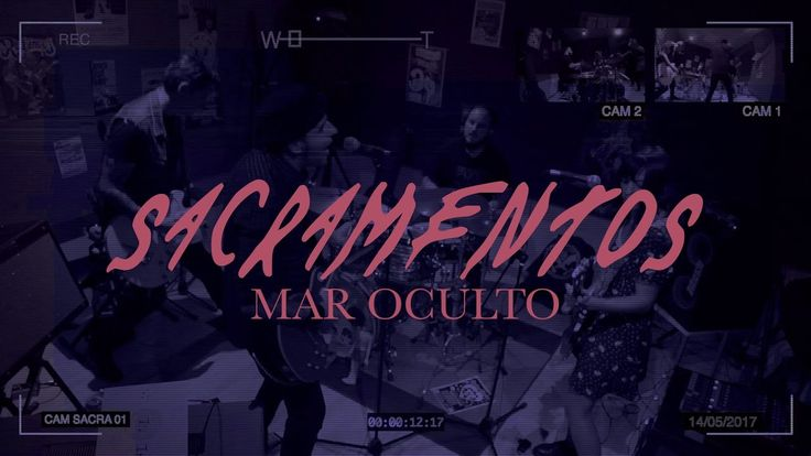SACRAMENTOS - Mar Oculto - (Video Oficial?)