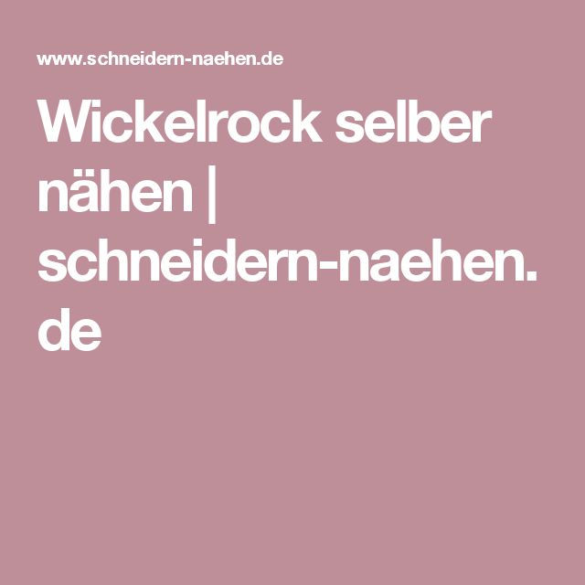 Wickelrock selber nähen | schneidern-naehen.de