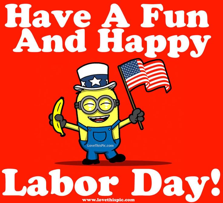 Have A Fun And Happy Labor Day Labor Day Pinterest