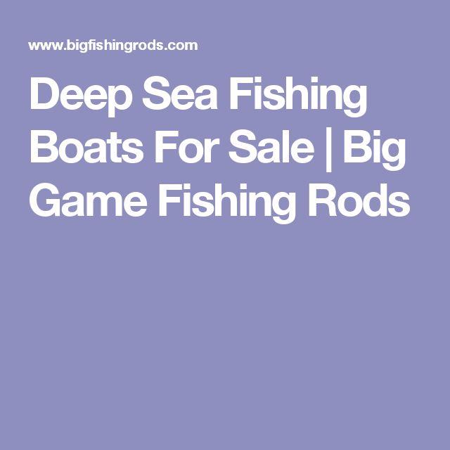 Deep Sea Fishing Boats For Sale   Big Game Fishing Rods